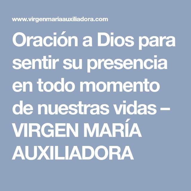 Oración a Dios para sentir su presencia en todo momento de nuestras vidas – VIRGEN MARÍA AUXILIADORA