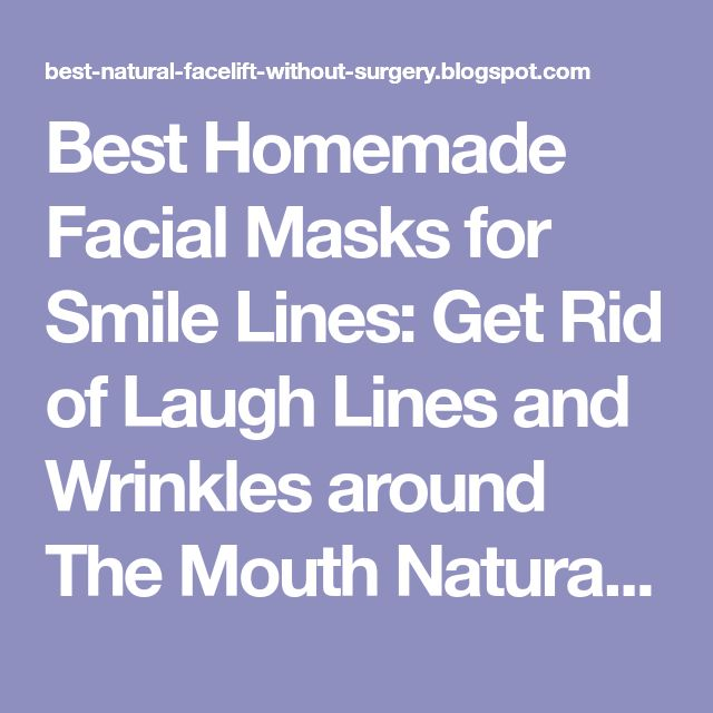 Best Homemade Facial Masks for Smile Lines: Get Rid of Laugh Lines and Wrinkles around The Mouth Naturally - Natural Facelift and Wrinkle Skin Care