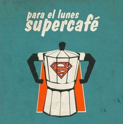 Súper café para un súper lunes....