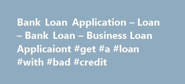 Bank Loan Application – Loan – Bank Loan – Business Loan Applicaiont #get #a #loan #with #bad #credit http://loans.remmont.com/bank-loan-application-loan-bank-loan-business-loan-applicaiont-get-a-loan-with-bad-credit/  #loan application # Existing Relationship Officer:__________________ BUSINESS INFORMATION Business Name_______________________________________ Address_____________________________________________ Telephone ( )______________ Tax I.D.____________ Individual…