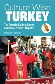 Atilgan, Robbi Forrester: Culture wise Turkey : the essential guide to culture, customs & business etiquette