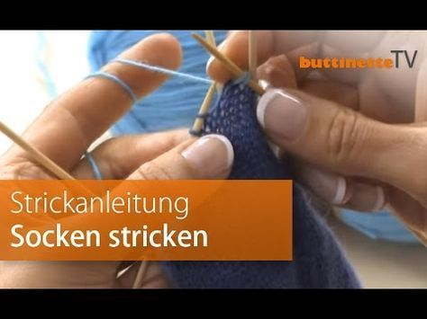 Video: Anleitung Socken stricken   buttinette Blog