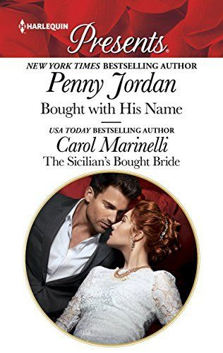 Penny Jordan & Carol Marinelli - Bought with His Name & The Sicilian's Bought Bride