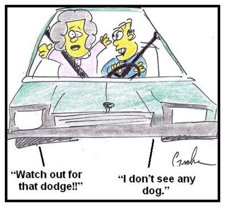 """Can't beat this hearing joke!  Wife, """"Watch out for that dodge!""""  Husband, """"I don't see any dog"""""""