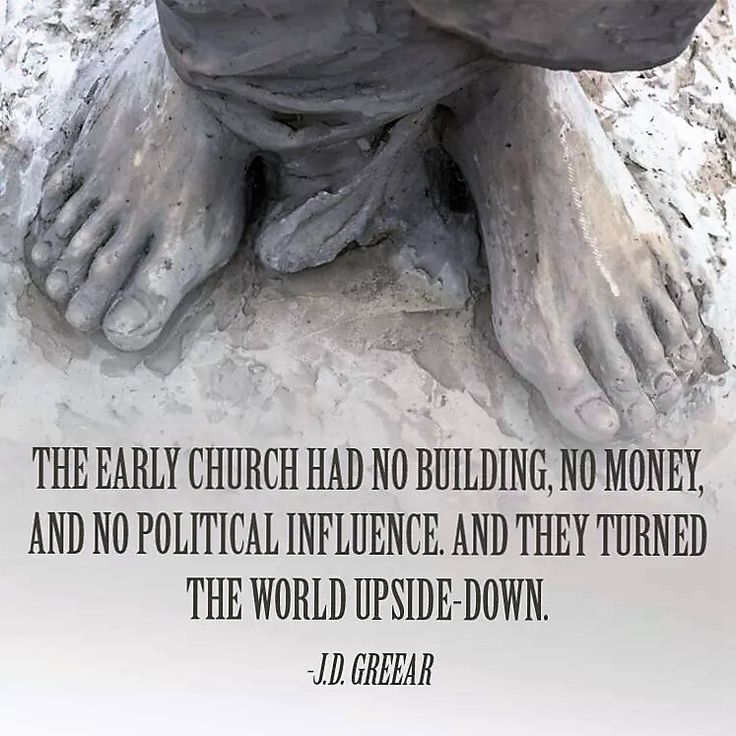 Greear: the early church had no building, no money & no political power & They turned the world upside-down.