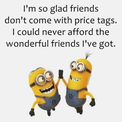 I  this saying cause me&my BFF are just priceless