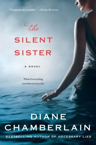 The Silent Sister: A Novel by Diane Chamberlain
