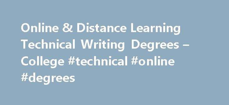 technical writing online degree The online technical writing certificate of completion introduces students to the many aspects of contemporary technical writing individuals who are interested in becoming technical california state university, dominguez hills online technical writing classes are.