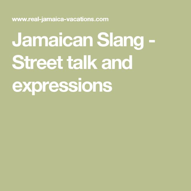 Jamaican Slang - Street talk and expressions
