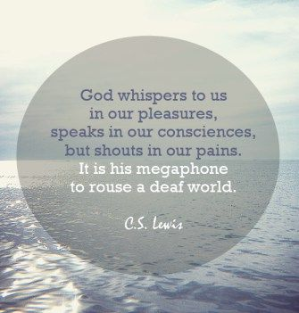 Best Cs Lewis Quotes God Whispers Shouts In Pain And Suffering