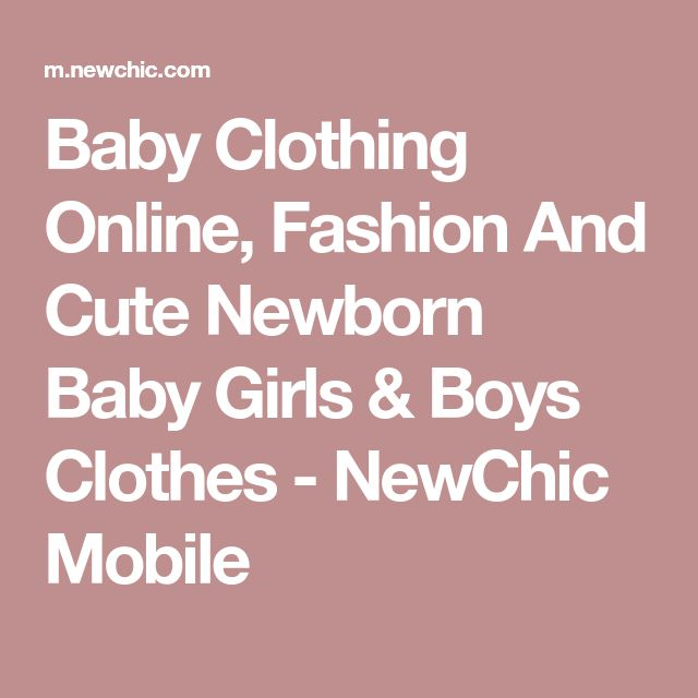 Baby Clothing Online, Fashion And Cute Newborn Baby Girls & Boys Clothes - NewChic Mobile