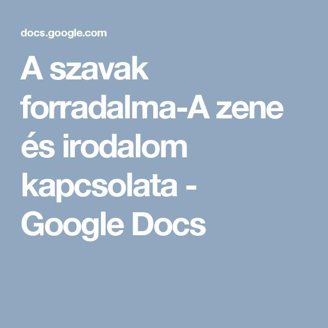 A szavak forradalma-A zene és irodalom kapcsolata - Google Docs