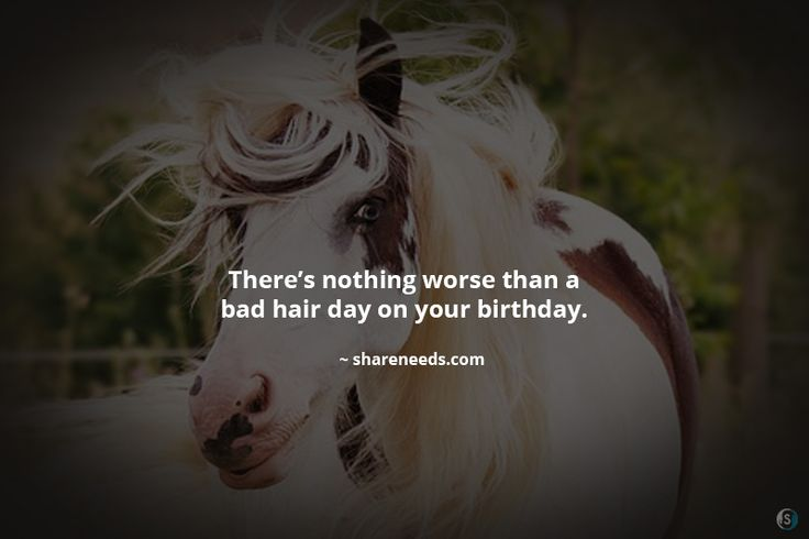 There's nothing worse than a bad hair day on your birthday.