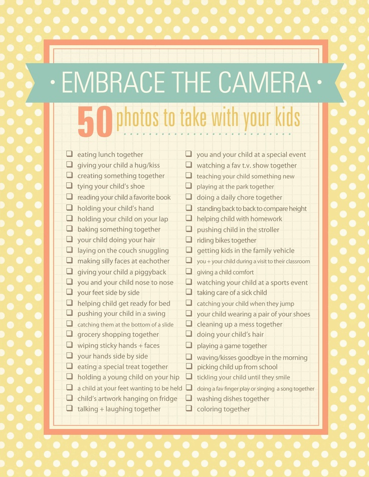 Embrace the camera - 50 photos to take with your kids