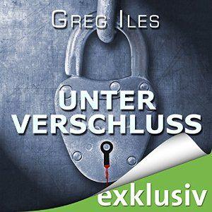 Unter Verschluss (       ungekürzt) von Greg Iles Gesprochen von: Uve Teschner