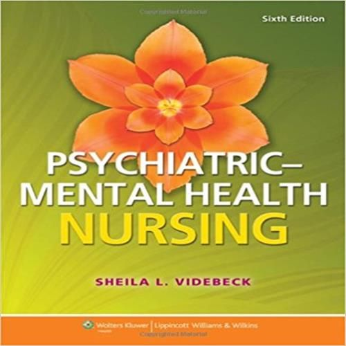 Test Bank for Psychiatric Mental Health Nursing 6th edition by Sheila L. Videbeck download Psychiatric Mental Health Nursing 6th 1451187890 9781451187892