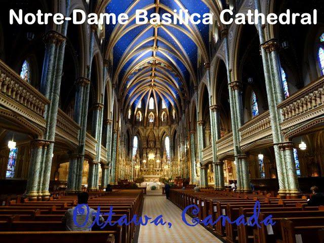 Travel & Lifestyle Diaries: Beautiful Notre-Dame Cathedral Basilica of Ottawa, Canada