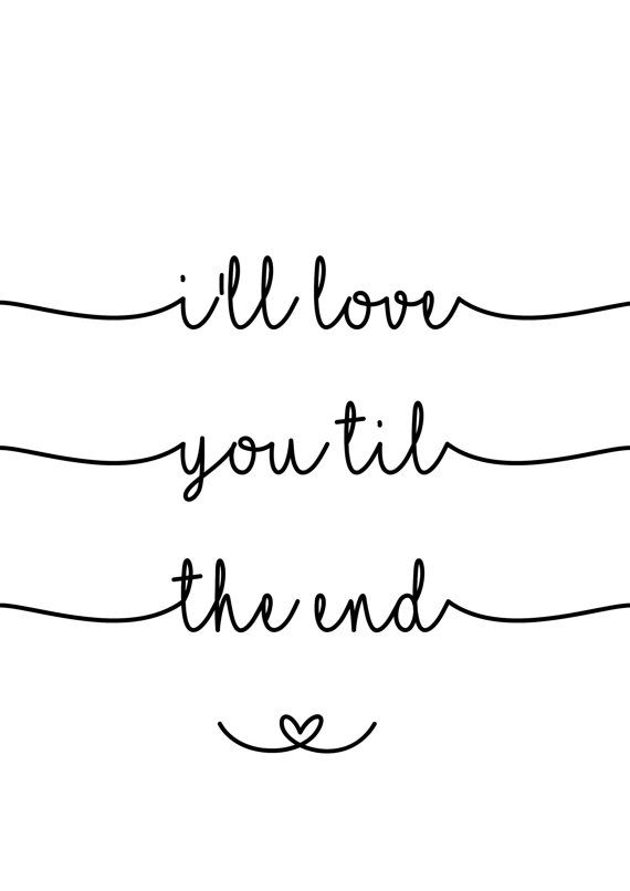Romantic quote script font i ll love you till the end