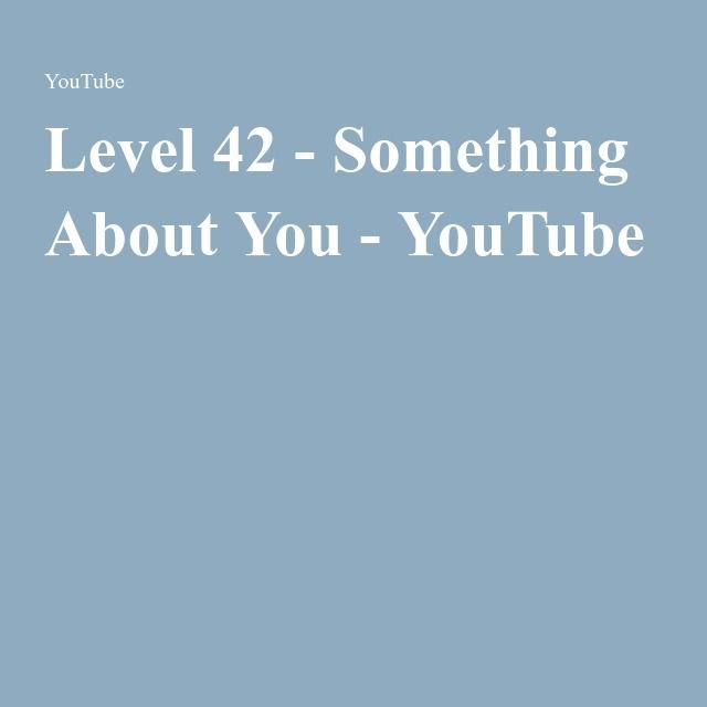 Level 42 - Something About You - YouTube