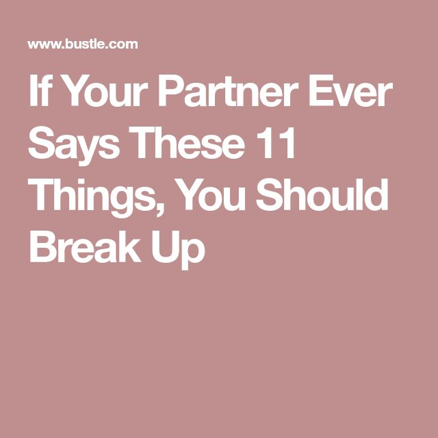 If Your Partner Ever Says These 11 Things, You Should Break Up
