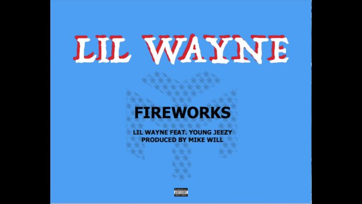 Lil Wayne - Fireworks feat. Young Jeezy (Official Audio)