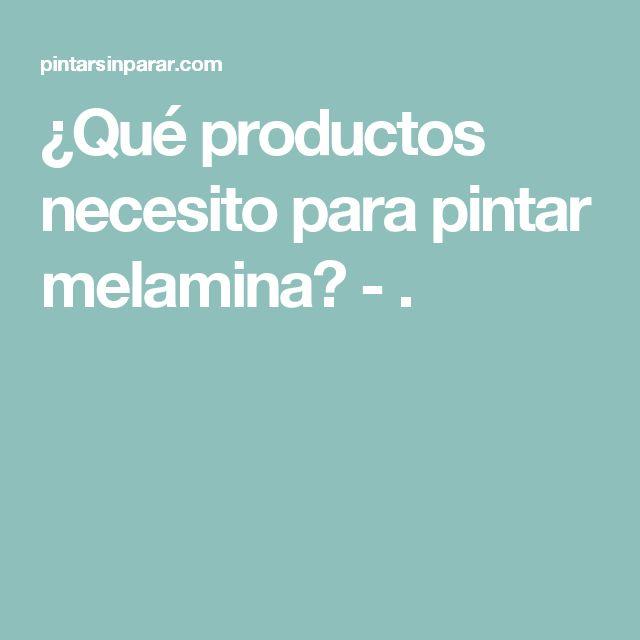 ¿Qué productos necesito para pintar melamina? - .