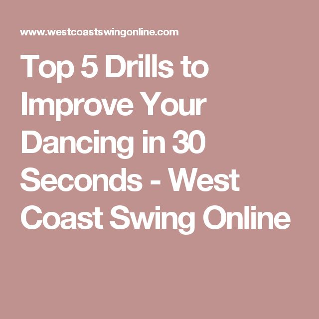 Top 5 Drills to Improve Your Dancing in 30 Seconds - West Coast Swing Online