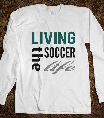 skreened living the soccer life ls tee soccer_streetstyle skreened t shirts organic - Soccer T Shirt Design Ideas