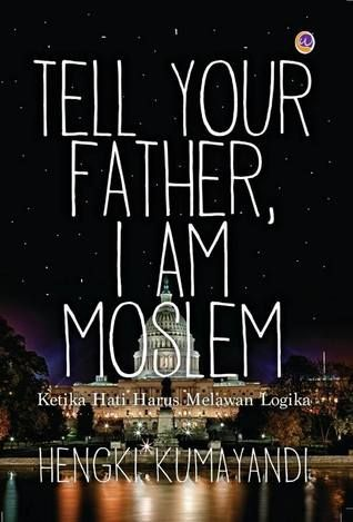 Tell Your Father, I Am Moslem