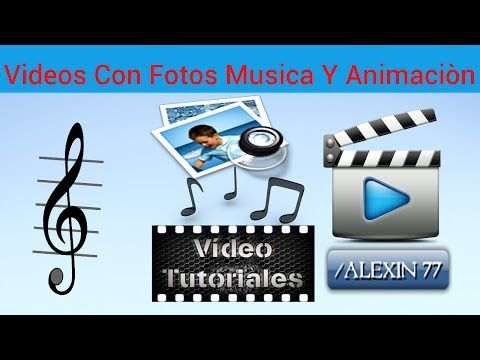 Como Hacer Videos Con Fotos Musica Y Animaciòn (2014) Facil - YouTube