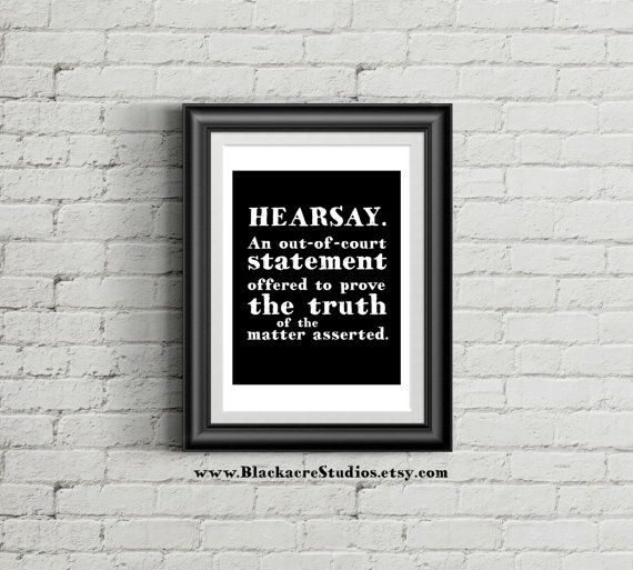 Hearsay Rule - New Attorney Gift - Law Student - Law School Graduation Gift - Wall Phrase Decor - Law Quotes - Office Decor - Bar Results