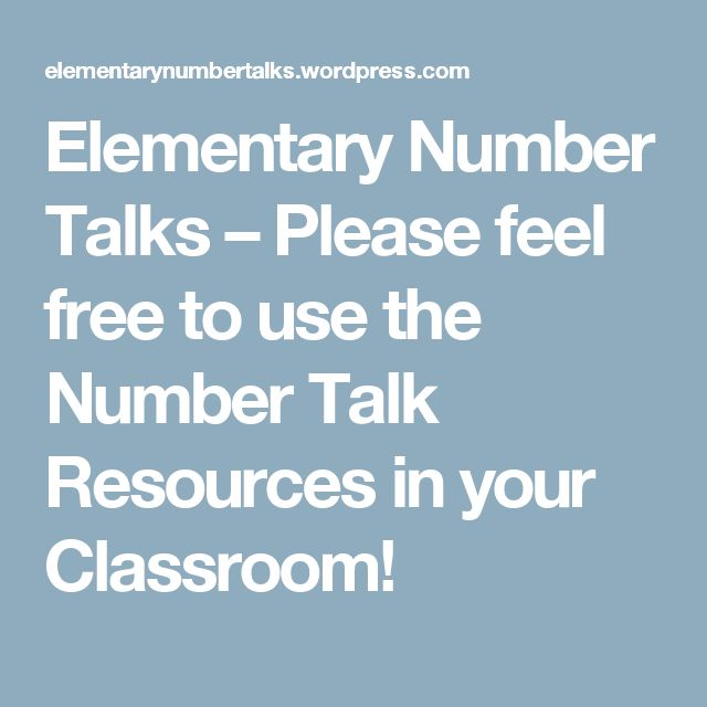 Elementary Number Talks – Please feel free to use the Number Talk Resources in your Classroom!