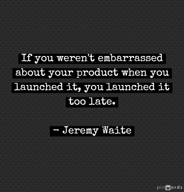 Did you launch your product too late? @Ben Silbermann Silbermann Silbermann @Jeremy Waite