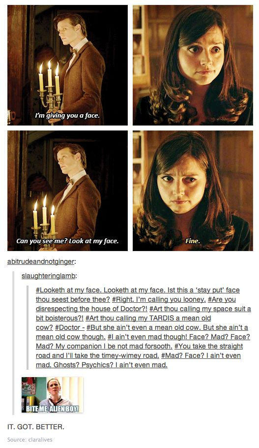 If you don't understand the reference, the thing they quoted is a parody of a short comic scene performed by Catherine Tate and David Tennant, look it up!