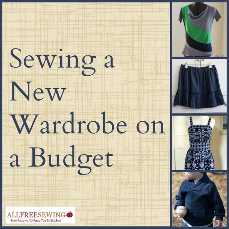 Learn how to #sew a new wardrobe on a budget from this excellent roundup!