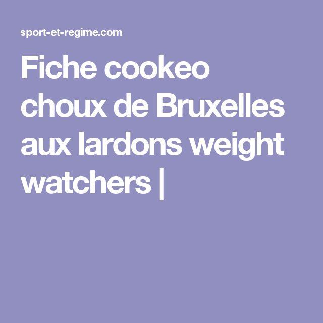Fiche cookeo choux de Bruxelles aux lardons weight watchers |