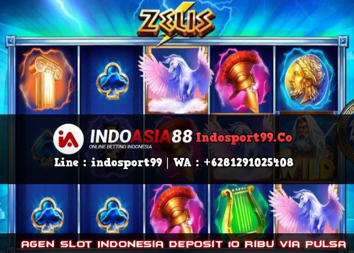 Agen Slot Indonesia Deposit 10 Ribu Via Pulsa Indonesia Uang