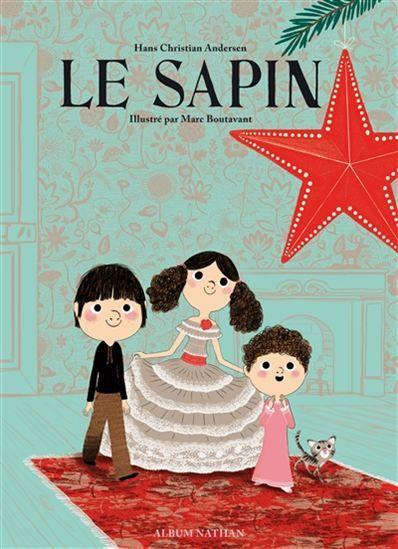 Le Sapin N. éd. - HANS CHRISTIAN ANDERSEN - MARC BOUTAVANT