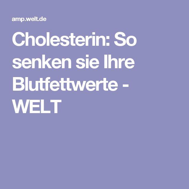 Cholesterin: So senken sie Ihre Blutfettwerte - WELT