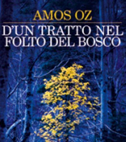 """""""D'un tratto nel folto del bosco"""" di Amos Oz"""