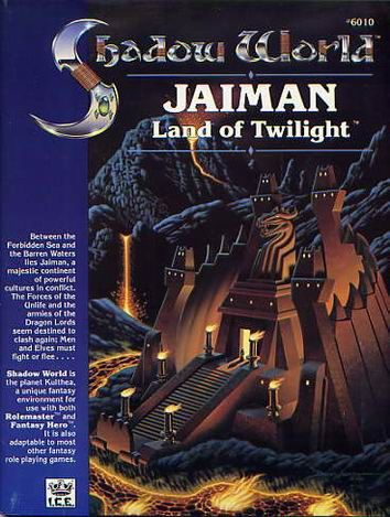 Product Line: Shadow World  Product Edition: SW  Product Name: Jaiman, Land of Twilight  Product Type: Campaign  Author: ICE  Stock #: 6010  ISBN: 1-55806-077-4  Publisher: ICE  Cover Price:   Page Count: 96+maps  Format: Softcover  Release Date: 1989, 2001  Language: English
