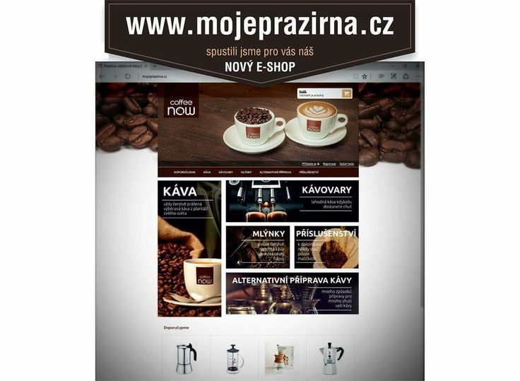 Spustli jsme náš nový e-shop: www.mojeprezirna.cz Jednodruhové kávy, smési, bezkofein, mlýnky na kávu, kávovary, alternativní příprava kávy,...
