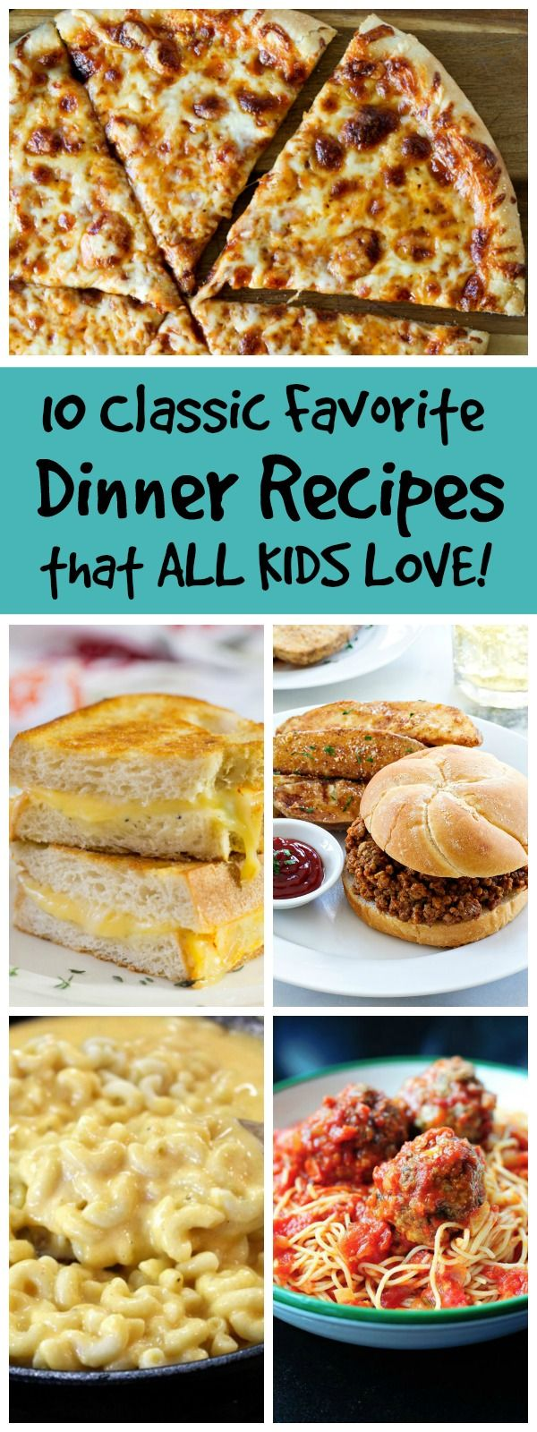 10 Classic Favorite Dinner Recipes That All Kids Love
