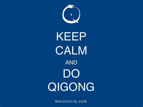 Keep Calm and Do Qigong