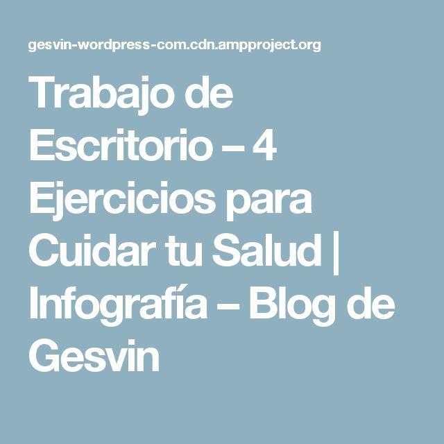 Trabajo de Escritorio – 4 Ejercicios para Cuidar tu Salud | Infografía – Blog de Gesvin