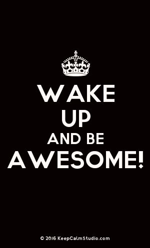 [Crown] Wake Up And Be Awesome!