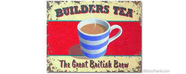 'Builders Tea, The Great British Brew' reproduction vintage metal advertising sign