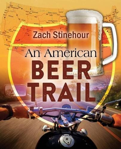 Book Review of An American Beer Trail by Zach Stinehour
