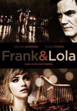 Фрэнк и Лола (2016): На Хэллоуин Фрэнк, шеф ресторана из Лас-Вегаса, влюбляется в Лолу, новую девушку в городе. Однако Лола не так проста и является очень опасной штучкой. Для Фрэнка эта любовь лишь первый шаг к одержимости, что приводит к измене и погоне вокруг всего света в поисках мести.