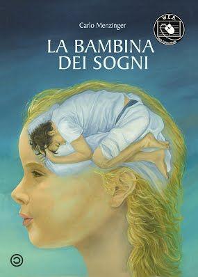 Libero arbitrio blog: La bambina dei sogni di Carlo Menzinger
